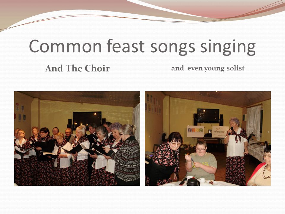 Common feast songs singing And The Choir and even young solist