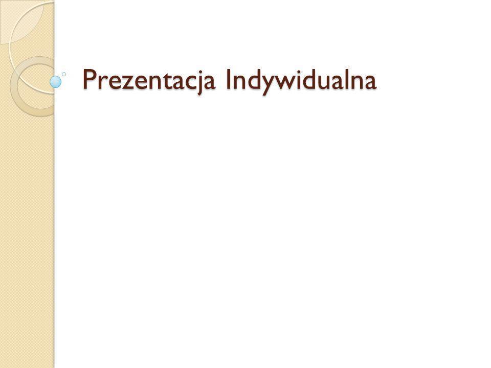Prezentacja Indywidualna