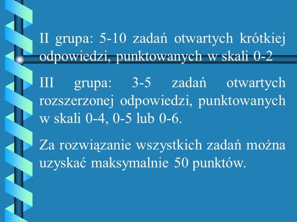 Arkusz egzaminacyjny dla tego poziomu będzie składał się z trzech grup zadań: I grupa: 20-30 zdań zamkniętych, punktowanych w skali 0-1, do których po