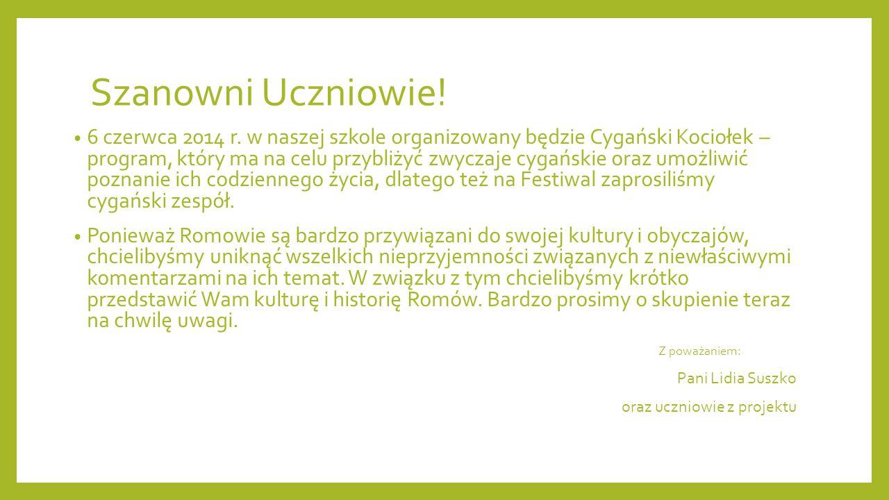 Informacje ogólne Przebywający w Polsce Cyganie dzielą się na cztery zasadnicze szczepy, różniące się między sobą trybem życia, obyczajami, a także dialektem języka cygańskiego.