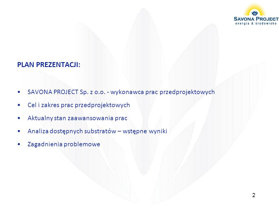 PLAN PREZENTACJI: SAVONA PROJECT Sp.z o.o.