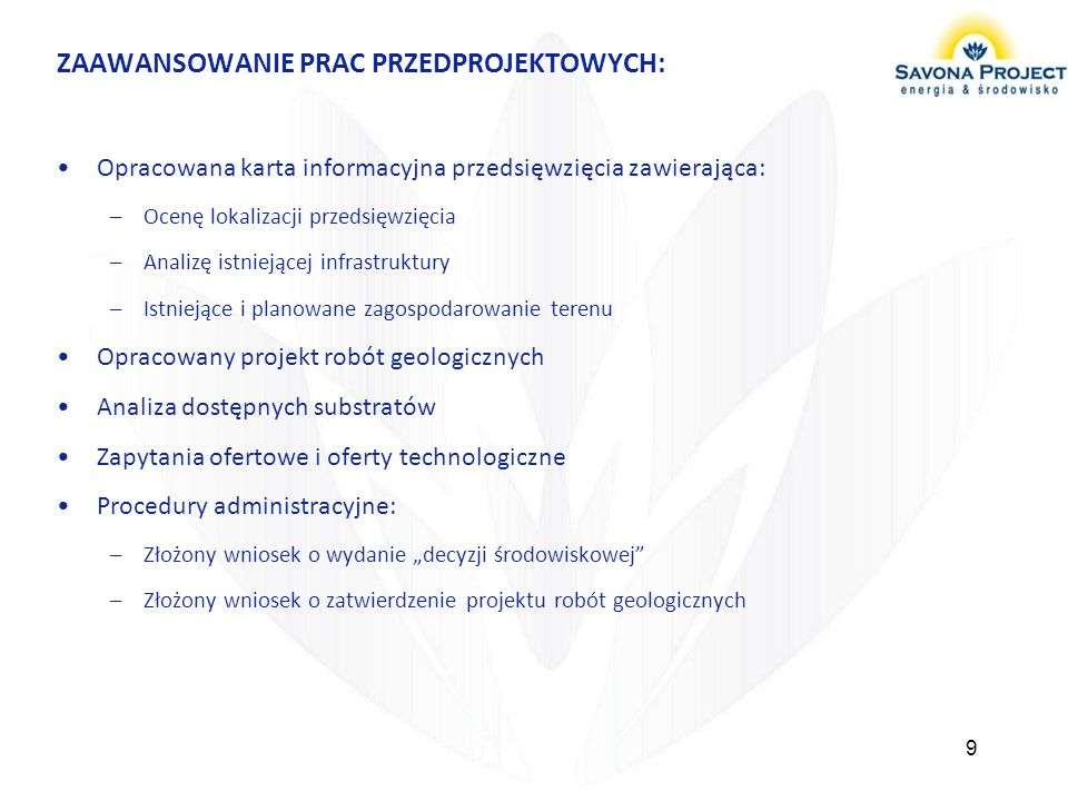 ZAAWANSOWANIE PRAC PRZEDPROJEKTOWYCH: Opracowana karta informacyjna przedsięwzięcia zawierająca: –Ocenę lokalizacji przedsięwzięcia –Analizę istniejąc