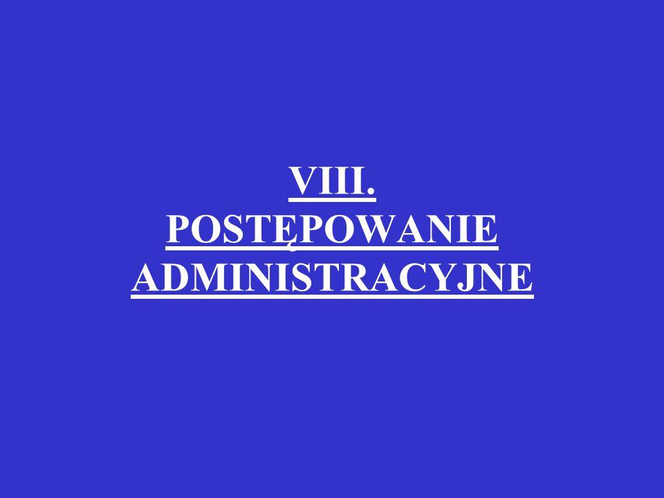 VIII. POSTĘPOWANIE ADMINISTRACYJNE