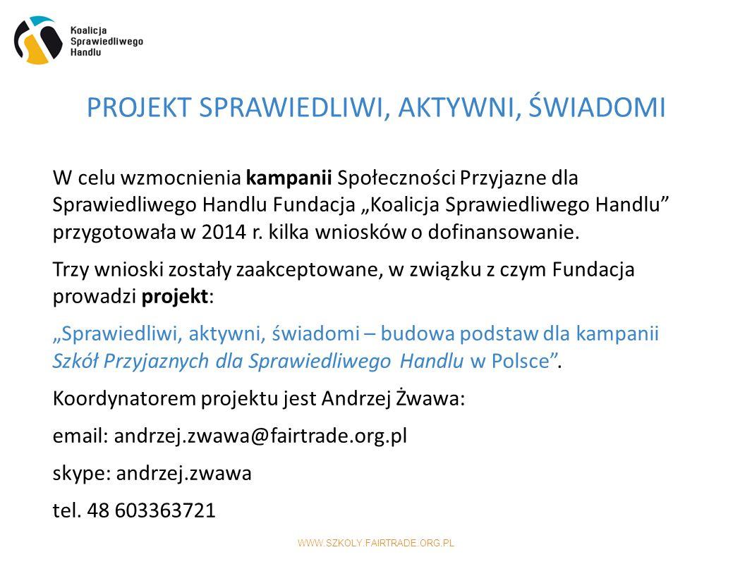 """WWW.SZKOLY.FAIRTRADE.ORG.PL W celu wzmocnienia kampanii Społeczności Przyjazne dla Sprawiedliwego Handlu Fundacja """"Koalicja Sprawiedliwego Handlu przygotowała w 2014 r."""