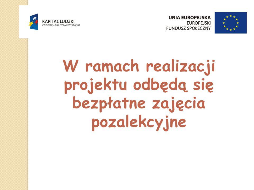 W ramach realizacji projektu odbędą się bezpłatne zajęcia pozalekcyjne
