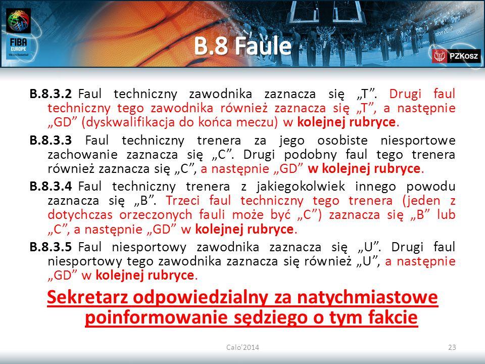 """Calo'201423 B.8.3.2Faul techniczny zawodnika zaznacza się """"T"""". Drugi faul techniczny tego zawodnika również zaznacza się """"T"""", a następnie """"GD"""" (dyskwa"""