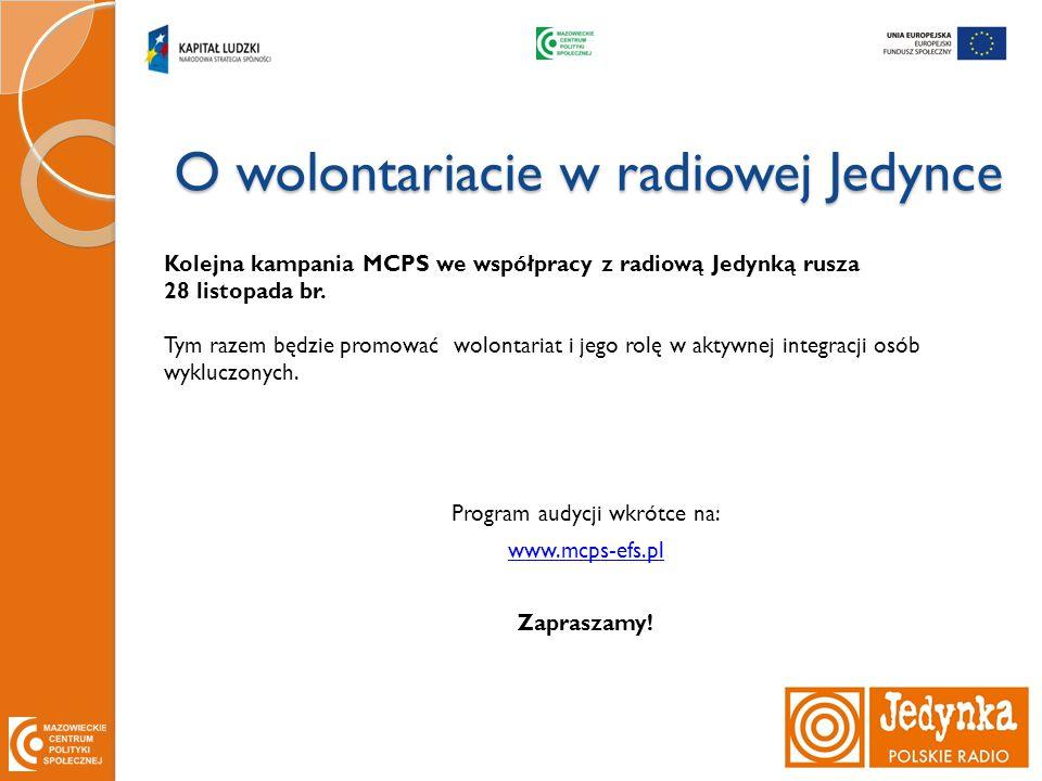 O wolontariacie w radiowej Jedynce Kolejna kampania MCPS we współpracy z radiową Jedynką rusza 28 listopada br.