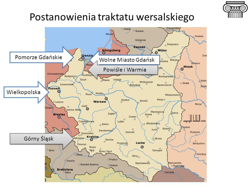 Pomorze Gdańskie Górny Śląsk Wielkopolska Wolne Miasto Gdańsk Powiśle i Warmia Postanowienia traktatu wersalskiego