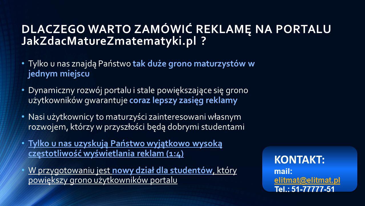 DLACZEGO WARTO ZAMÓWIĆ REKLAMĘ NA PORTALU JakZdacMatureZmatematyki.pl .