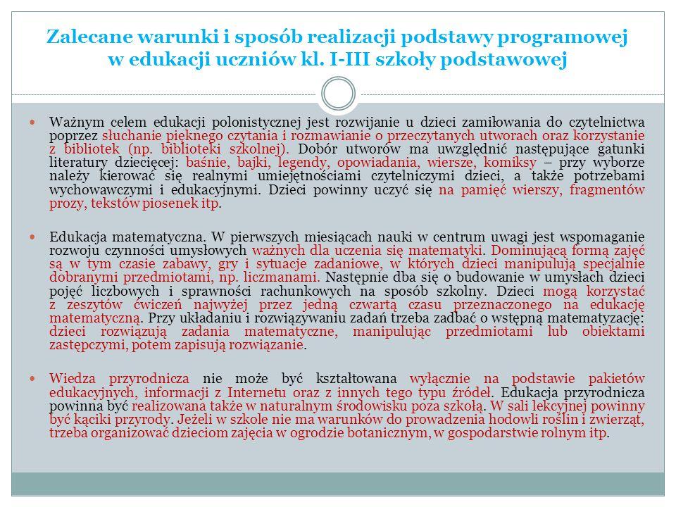 Zalecane warunki i sposób realizacji podstawy programowej w edukacji uczniów kl. I-III szkoły podstawowej Ważnym celem edukacji polonistycznej jest ro