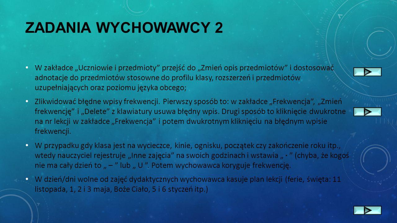 """ZADANIA WYCHOWAWCY 2 W zakładce """"Uczniowie i przedmioty"""" przejść do """"Zmień opis przedmiotów"""" i dostosować adnotacje do przedmiotów stosowne do profilu"""