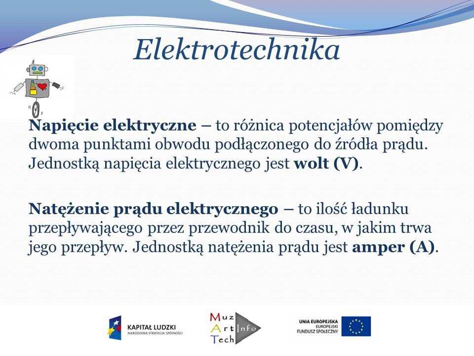 Elektrotechnika Napięcie elektryczne – to różnica potencjałów pomiędzy dwoma punktami obwodu podłączonego do źródła prądu. Jednostką napięcia elektryc