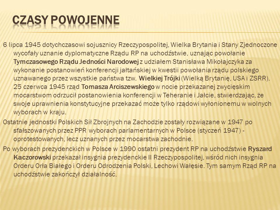 6 lipca 1945 dotychczasowi sojusznicy Rzeczypospolitej, Wielka Brytania i Stany Zjednoczone wycofały uznanie dyplomatyczne Rządu RP na uchodźstwie, uz