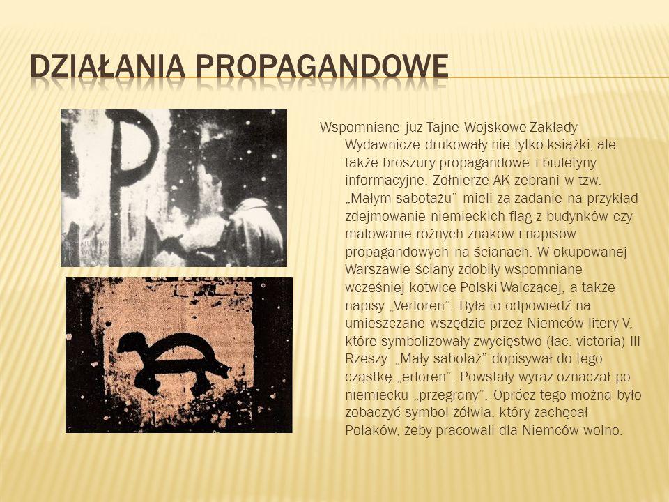 Wspomniane już Tajne Wojskowe Zakłady Wydawnicze drukowały nie tylko książki, ale także broszury propagandowe i biuletyny informacyjne. Żołnierze AK z