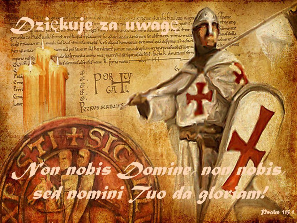 Non nobis Domine, non nobis, sed nomini Tuo da gloriam! Psalm 115,1 Dzi ę kuje za uwag ę