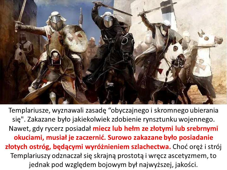 """Templariusze, wyznawali zasadę """"obyczajnego i skromnego ubierania się"""