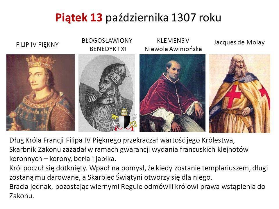 Dług Króla Francji Filipa IV Pięknego przekraczał wartość jego Królestwa, Skarbnik Zakonu zażądał w ramach gwarancji wydania francuskich klejnotów kor