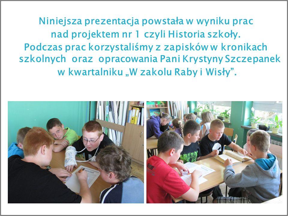 Niniejsza prezentacja powstała w wyniku prac nad projektem nr 1 czyli Historia szkoły.