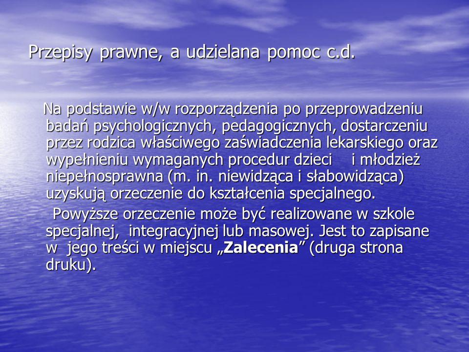 Przepisy prawne, a udzielana pomoc c.d.Rozporządzenie MEN z 30 kwietnia 2013 r.