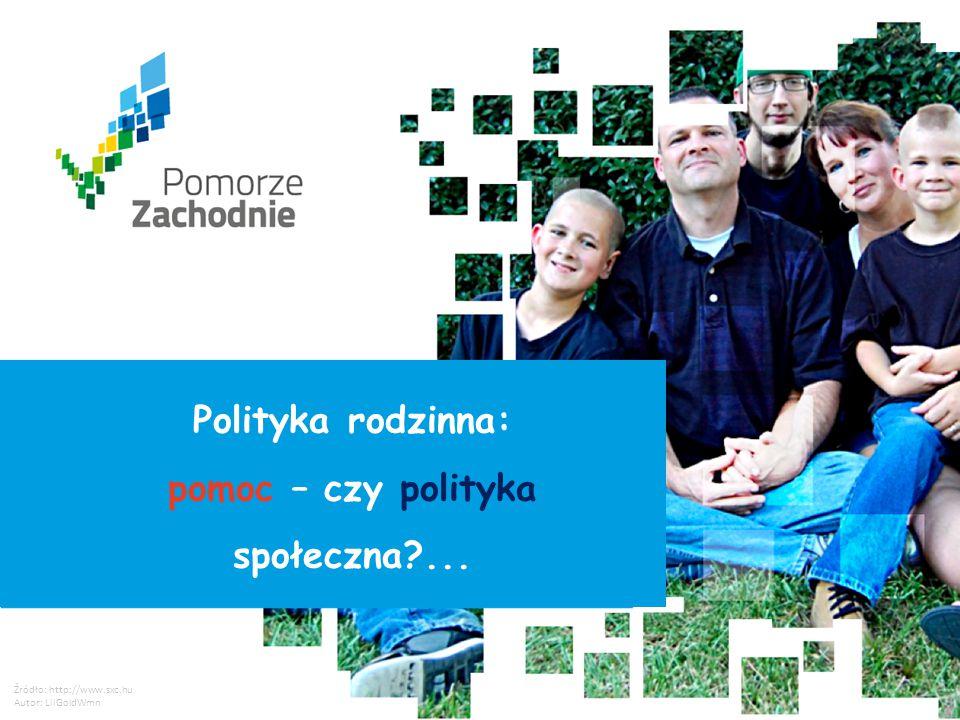 www.wzp.p l Źródło: http://www.sxc.hu Autor: LilGoldWmn Polityka rodzinna: pomoc – czy polityka społeczna?... Źródło: http://www.sxc.hu Autor: LilGold