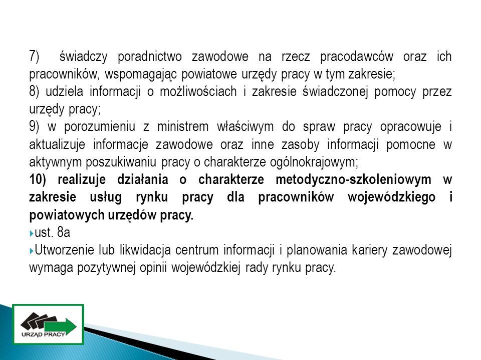 7) świadczy poradnictwo zawodowe na rzecz pracodawców oraz ich pracowników, wspomagając powiatowe urzędy pracy w tym zakresie; 8) udziela informacji o