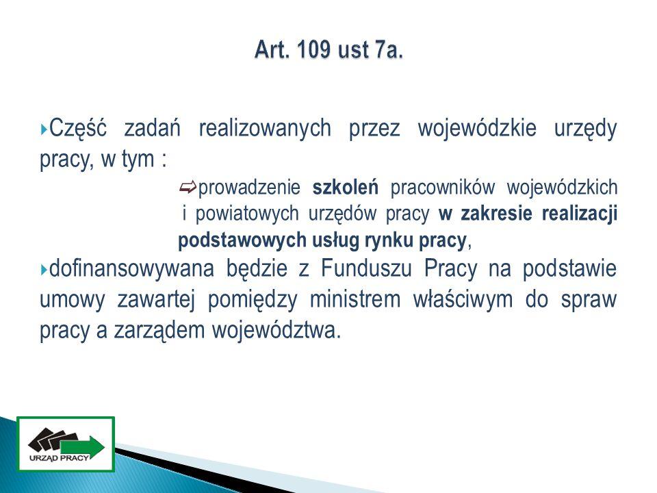  Część zadań realizowanych przez wojewódzkie urzędy pracy, w tym :  prowadzenie szkoleń pracowników wojewódzkich i powiatowych urzędów pracy w zakre