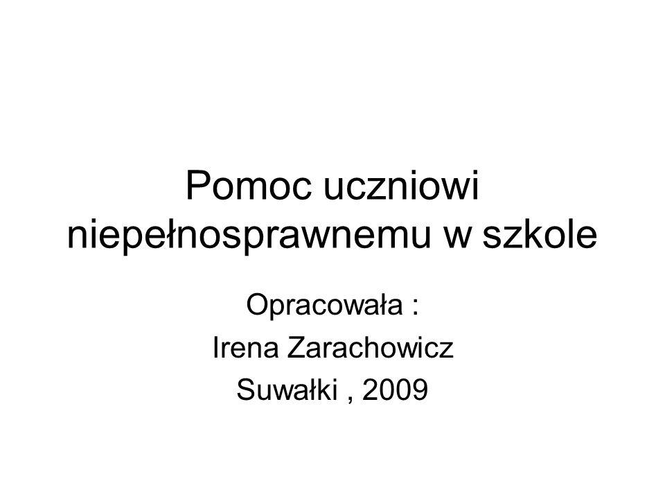 Opracowała : Irena Zarachowicz Suwałki, 2009