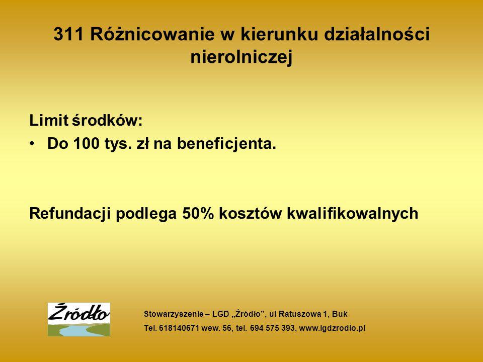 311 Różnicowanie w kierunku działalności nierolniczej Limit środków: Do 100 tys.