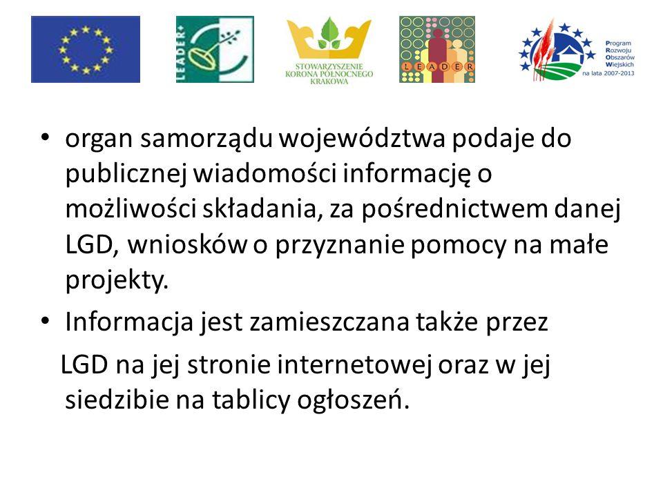 organ samorządu województwa podaje do publicznej wiadomości informację o możliwości składania, za pośrednictwem danej LGD, wniosków o przyznanie pomoc