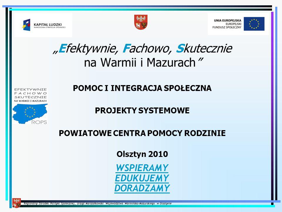 Regionalny Ośrodek Polityki Społecznej, Urząd Marszałkowski Województwa Warmińsko-Mazurskiego w Olsztynie 2010-04-26 12 Zadania: 1.