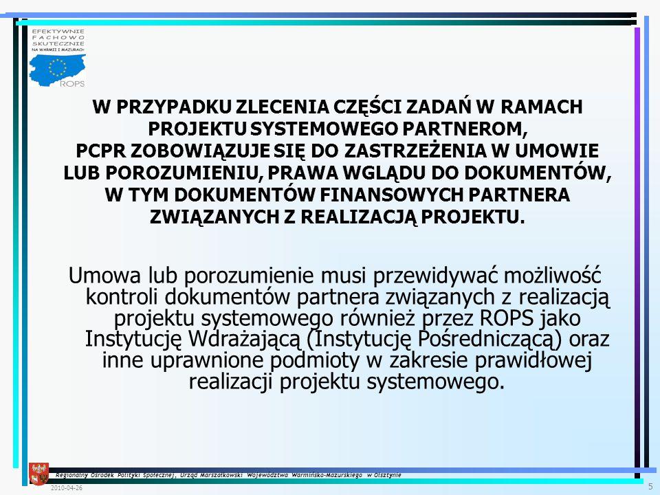 Regionalny Ośrodek Polityki Społecznej, Urząd Marszałkowski Województwa Warmińsko-Mazurskiego w Olsztynie 2010-04-26 26 Koordynator IPR (Indywidualny Plan Rozwoju) – Doradca Ds.