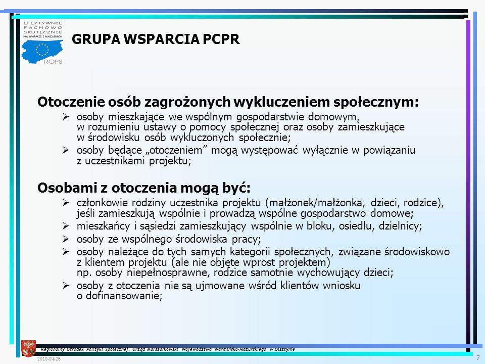 Regionalny Ośrodek Polityki Społecznej, Urząd Marszałkowski Województwa Warmińsko-Mazurskiego w Olsztynie 2010-04-26 8 W każdej kategorii mogą znaleźć się osoby niepełnosprawne, w szczególności osoby z trwałą lub okresową niezdolnością do wypełniania ról społecznych z powodu stałego lub długotrwałego naruszenia sprawności organizmu, w szczególności powodującą niezdolność do pracy.