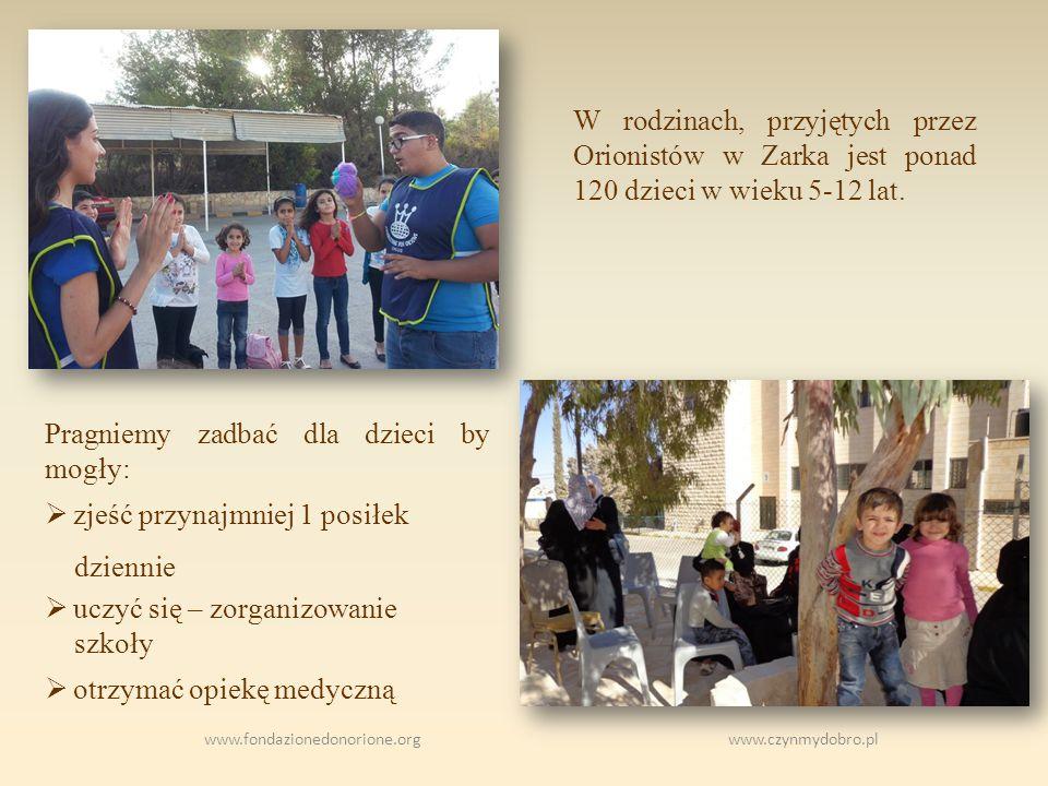 www.fondazionedonorione.org www.czynmydobro.pl W rodzinach, przyjętych przez Orionistów w Zarka jest ponad 120 dzieci w wieku 5-12 lat.