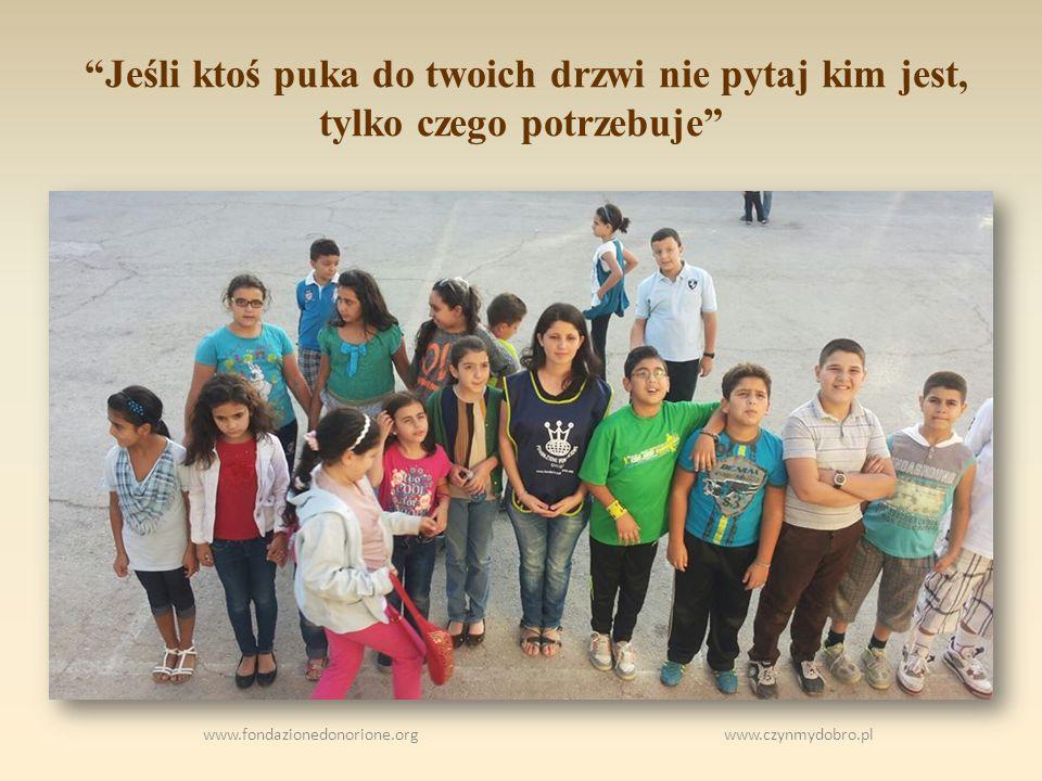 www.fondazionedonorione.org www.czynmydobro.pl Jeśli ktoś puka do twoich drzwi nie pytaj kim jest, tylko czego potrzebuje