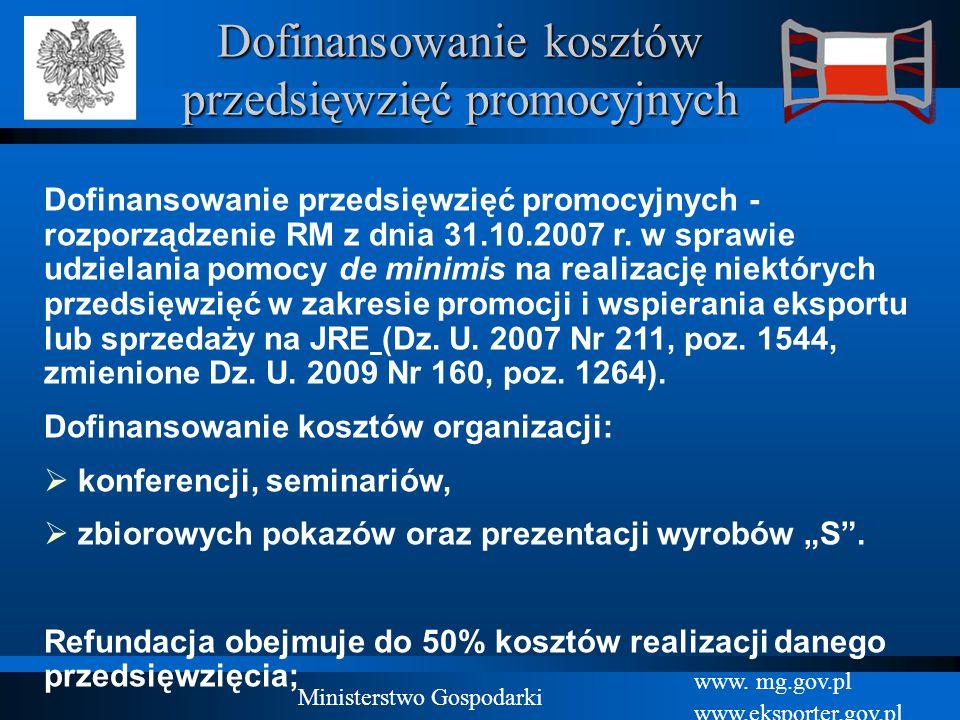 www. mg.gov.pl www.eksporter.gov.pl Ministerstwo Gospodarki Dofinansowanie kosztów przedsięwzięć promocyjnych Dofinansowanie przedsięwzięć promocyjnyc