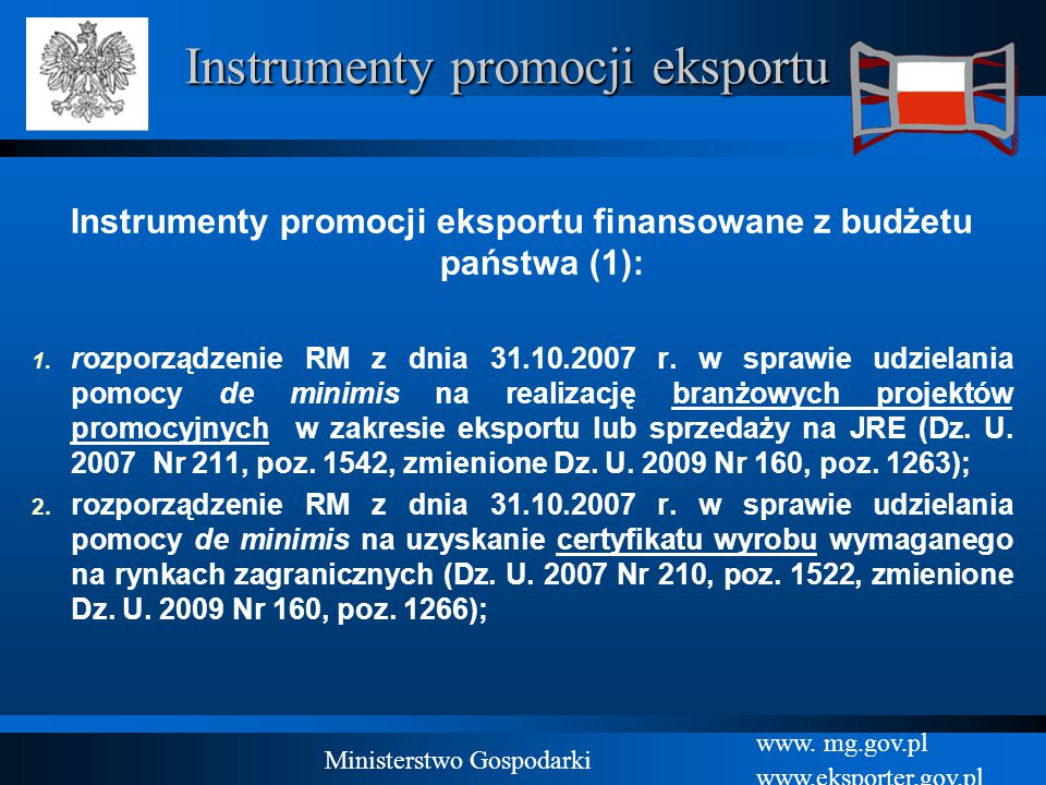www. mg.gov.pl www.eksporter.gov.pl Ministerstwo Gospodarki Instrumenty promocji eksportu Instrumenty promocji eksportu finansowane z budżetu państwa