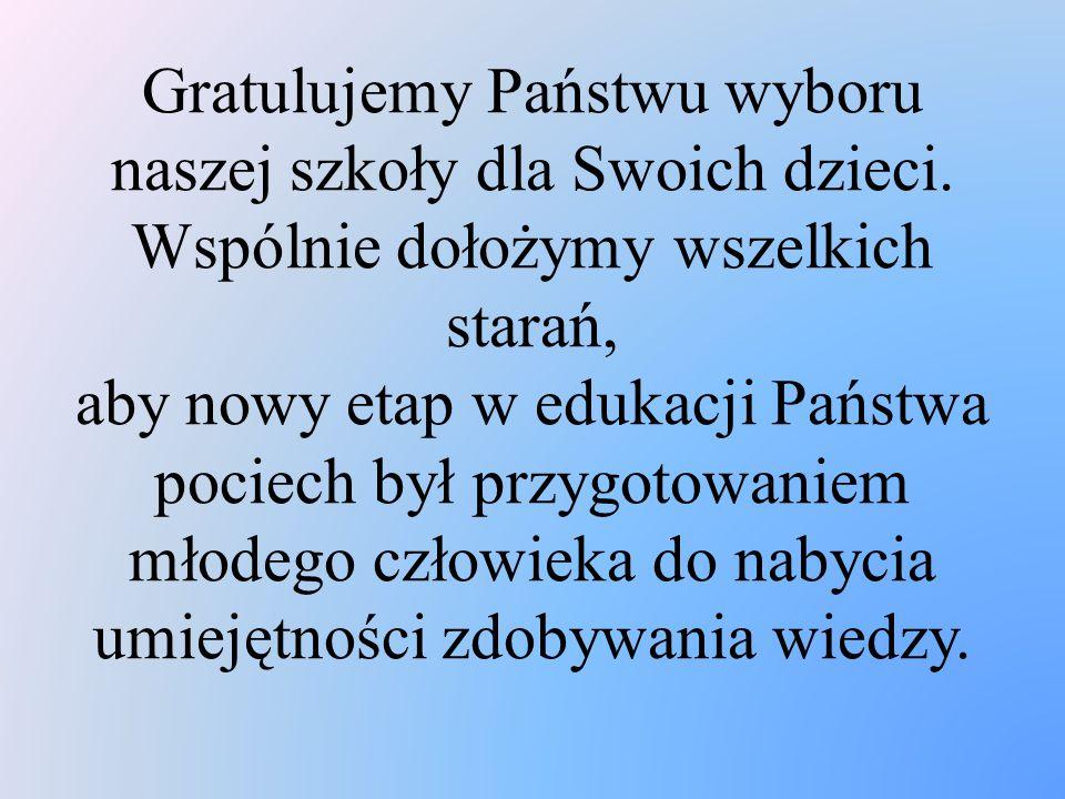 Gratulujemy Państwu wyboru naszej szkoły dla Swoich dzieci.