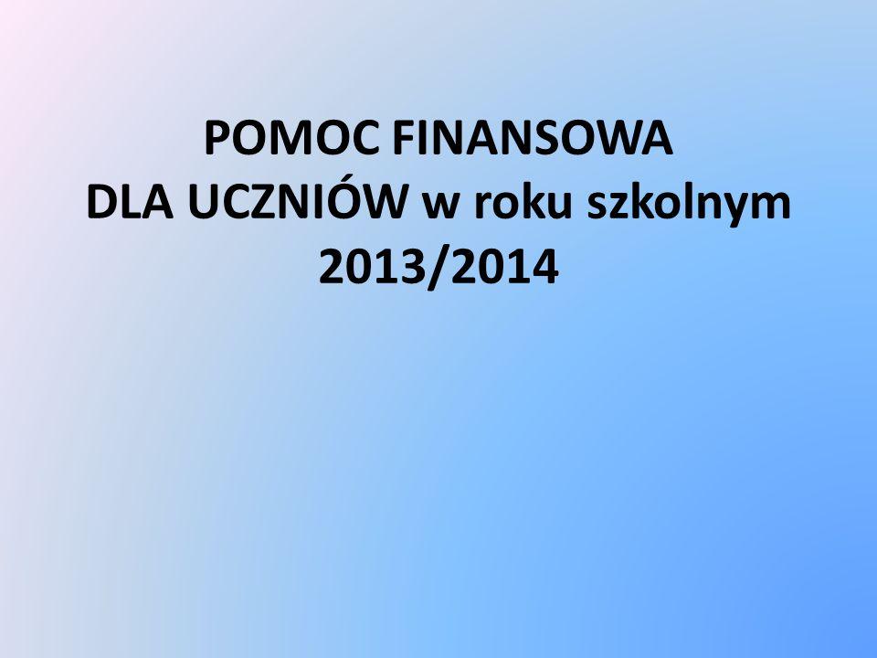 POMOC FINANSOWA DLA UCZNIÓW w roku szkolnym 2013/2014