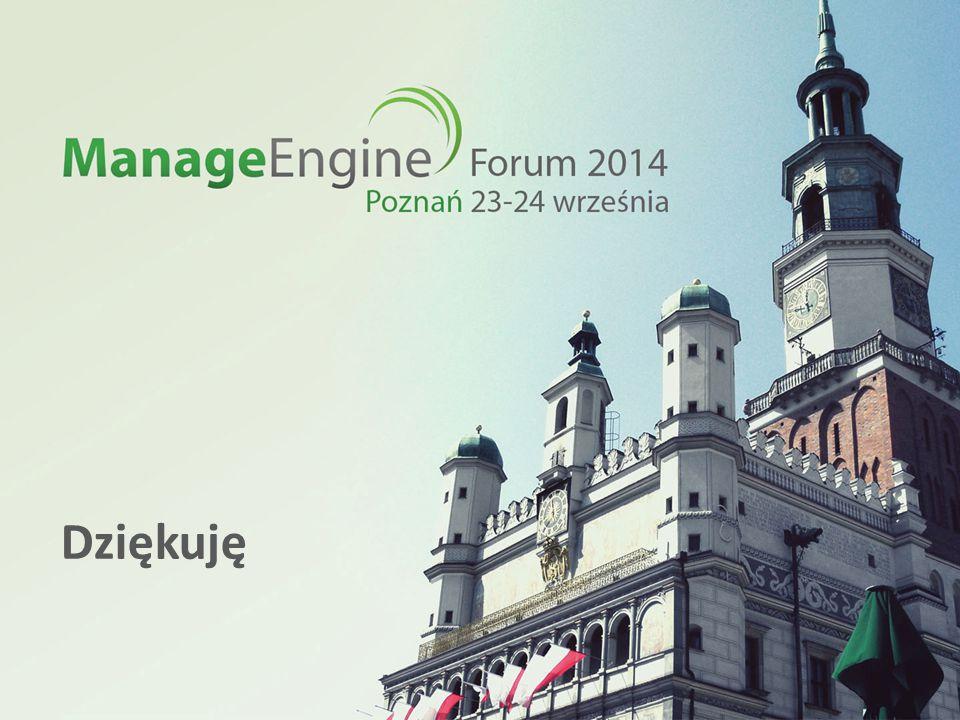 ManageEngine Forum 2014 Dziękuję