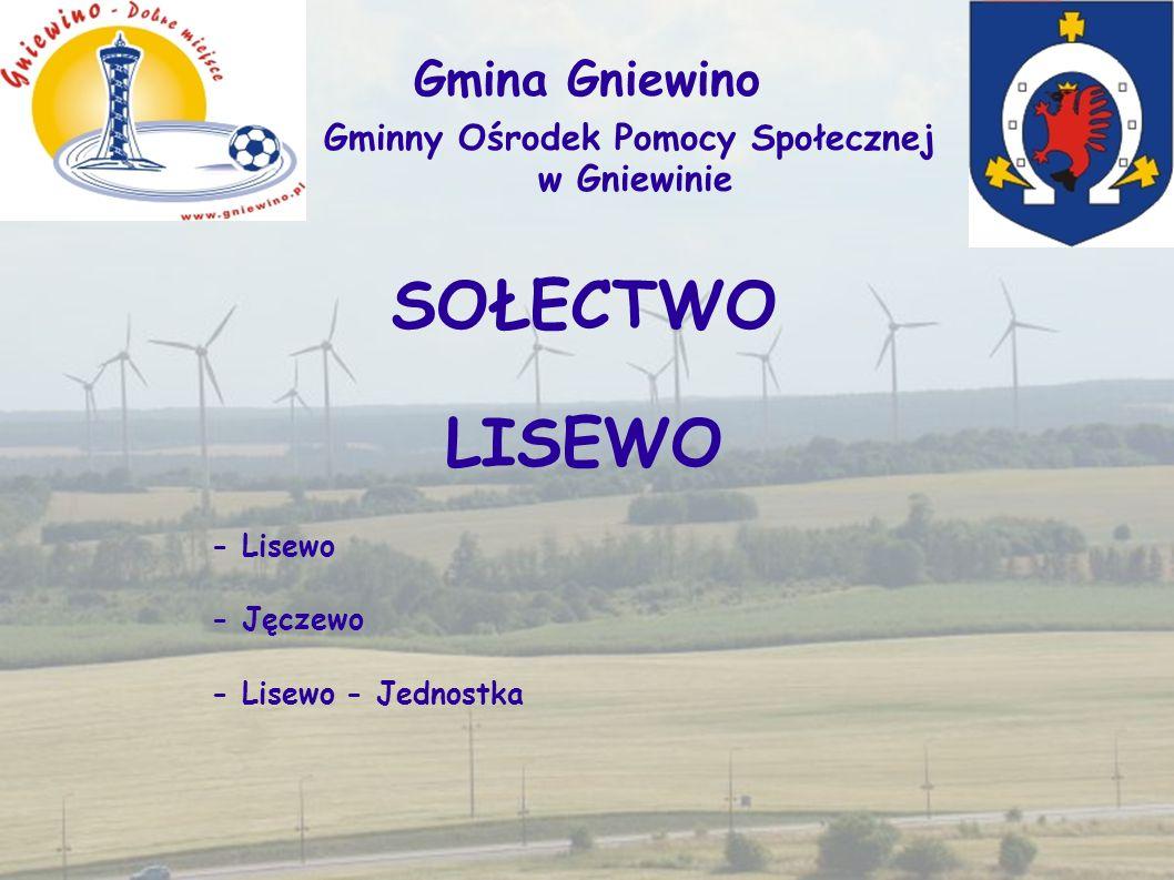 SOŁECTWO LISEWO - Lisewo - Jęczewo - Lisewo - Jednostka Gmina Gniewino Gminny Ośrodek Pomocy Społecznej w Gniewinie