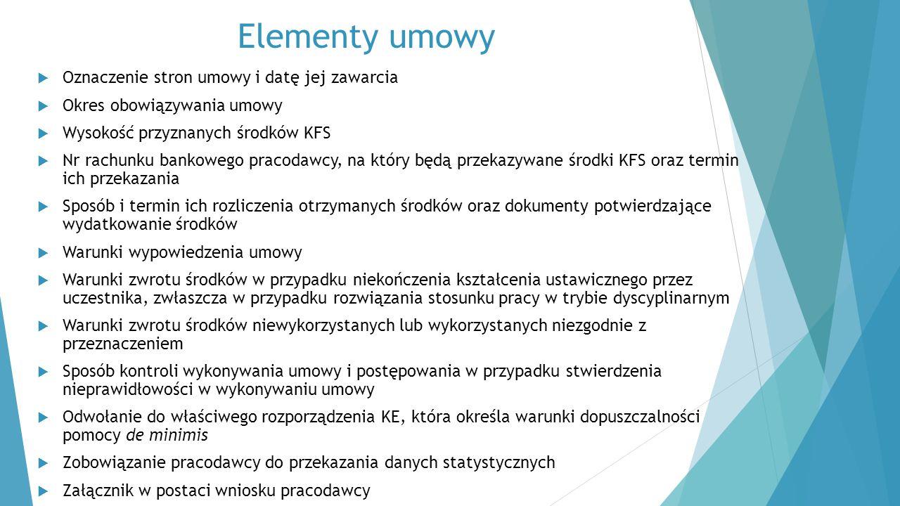 Elementy umowy  Oznaczenie stron umowy i datę jej zawarcia  Okres obowiązywania umowy  Wysokość przyznanych środków KFS  Nr rachunku bankowego pra