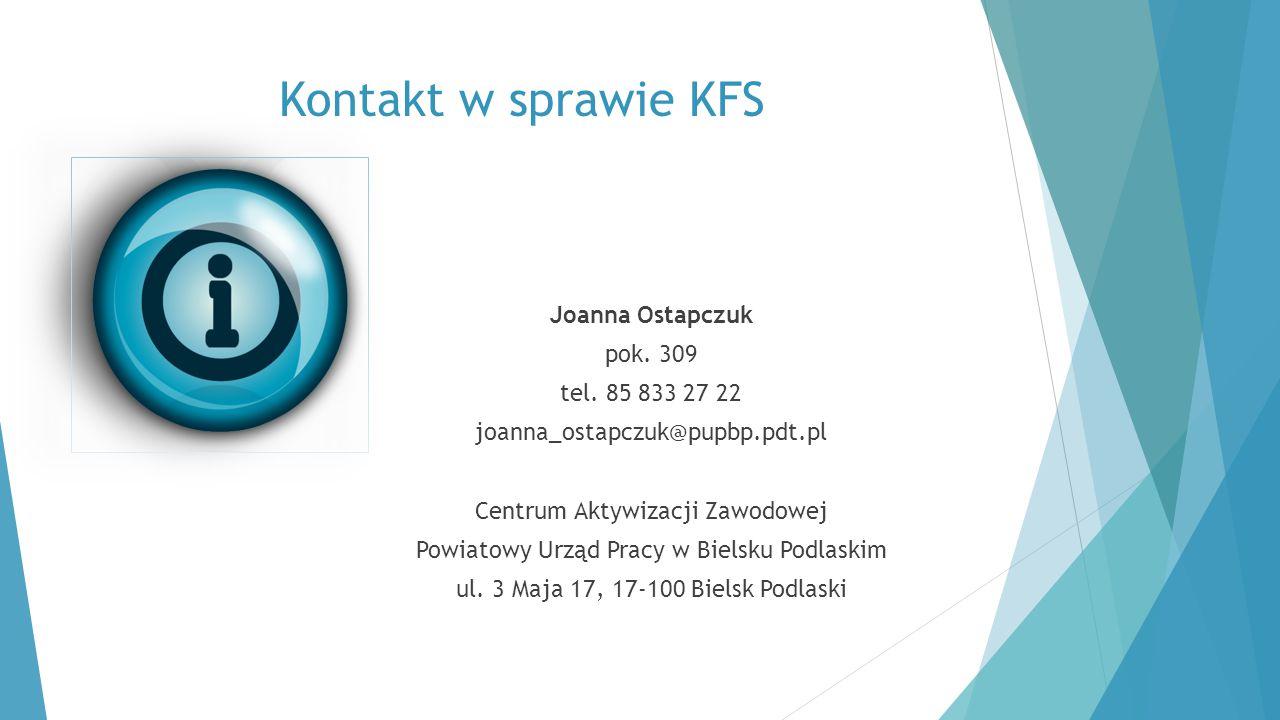 Kontakt w sprawie KFS Joanna Ostapczuk pok. 309 tel. 85 833 27 22 joanna_ostapczuk@pupbp.pdt.pl Centrum Aktywizacji Zawodowej Powiatowy Urząd Pracy w