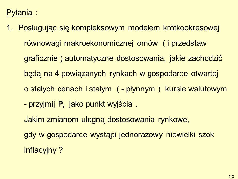 172 Pytania : 1.Posługując się kompleksowym modelem krótkookresowej równowagi makroekonomicznej omów ( i przedstaw graficznie ) automatyczne dostosowa