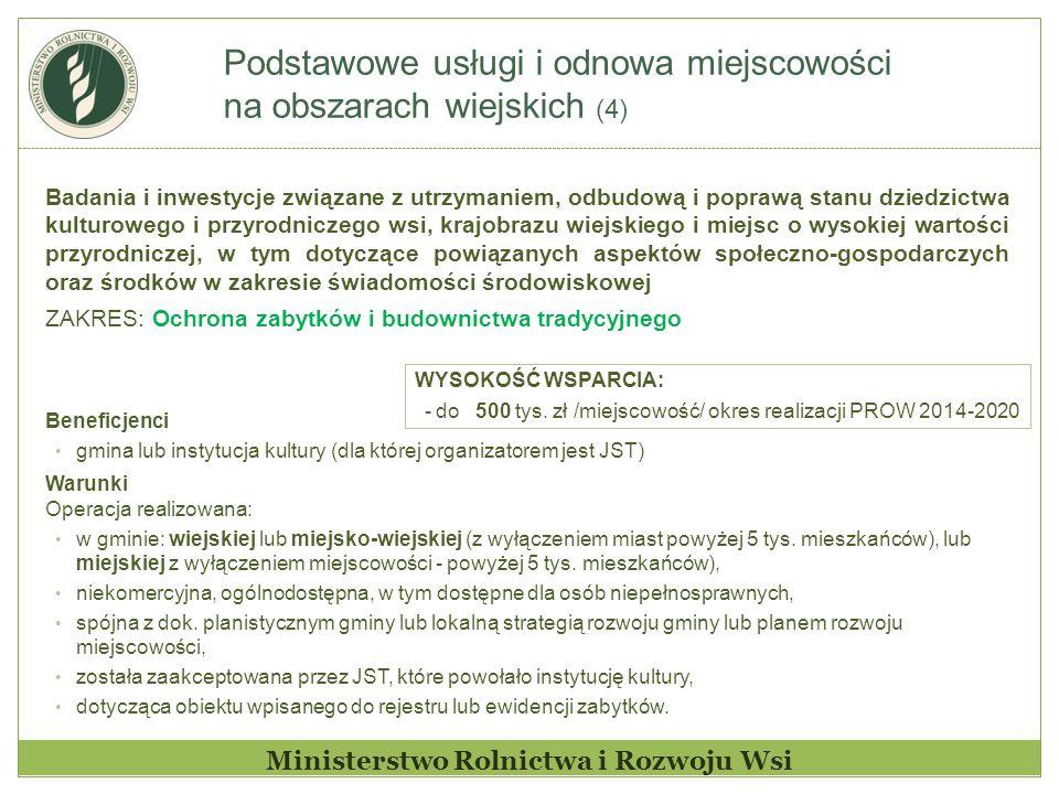 Podstawowe usługi i odnowa miejscowości na obszarach wiejskich (4) Ministerstwo Rolnictwa i Rozwoju Wsi Badania i inwestycje związane z utrzymaniem, o