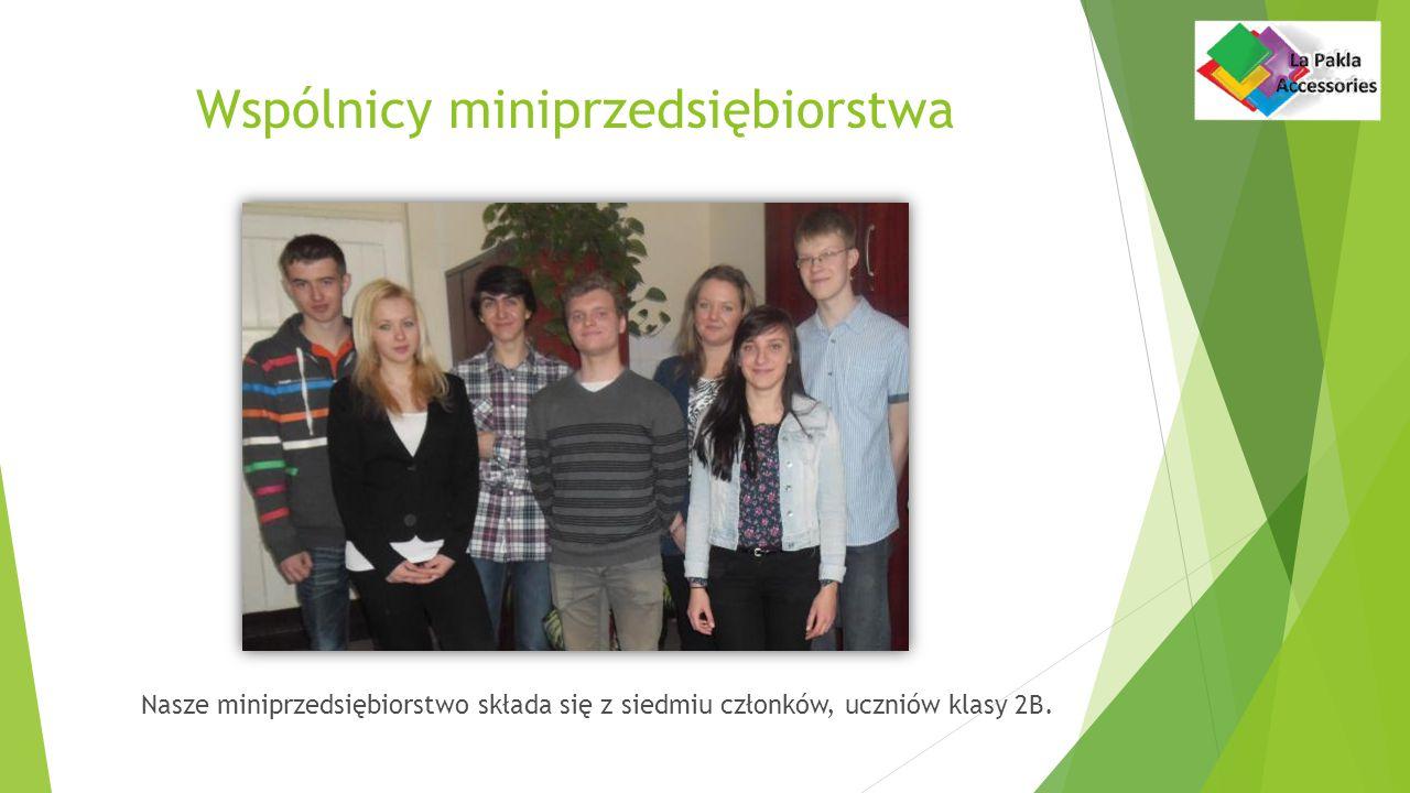Wspólnicy miniprzedsiębiorstwa Nasze miniprzedsiębiorstwo składa się z siedmiu członków, uczniów klasy 2B.