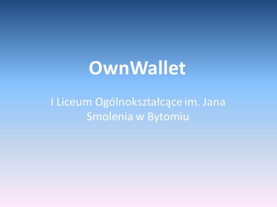 OwnWallet I Liceum Ogólnokształcące im. Jana Smolenia w Bytomiu