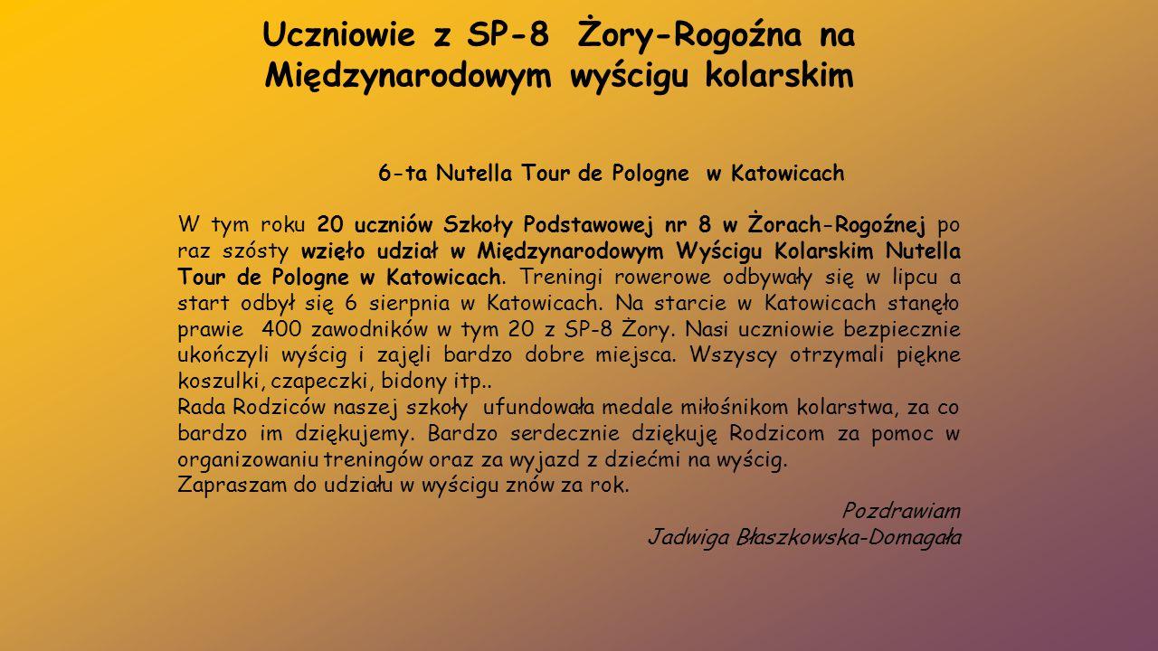 Uczniowie z SP-8 Żory-Rogoźna na Międzynarodowym wyścigu kolarskim 6-ta Nutella Tour de Pologne w Katowicach W tym roku 20 uczniów Szkoły Podstawowej