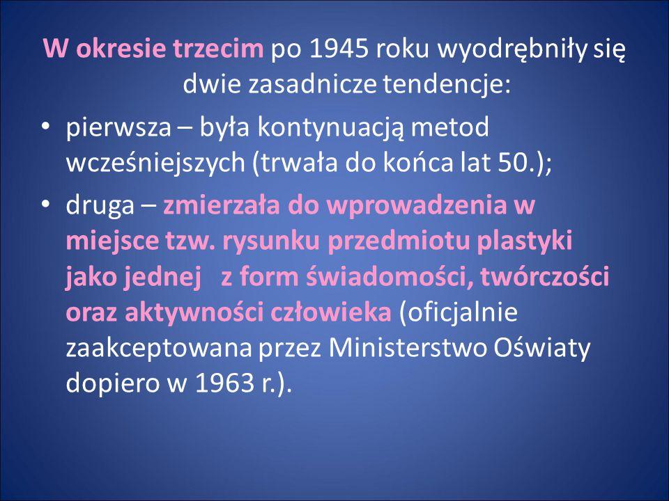 W okresie trzecim po 1945 roku wyodrębniły się dwie zasadnicze tendencje: pierwsza – była kontynuacją metod wcześniejszych (trwała do końca lat 50.);
