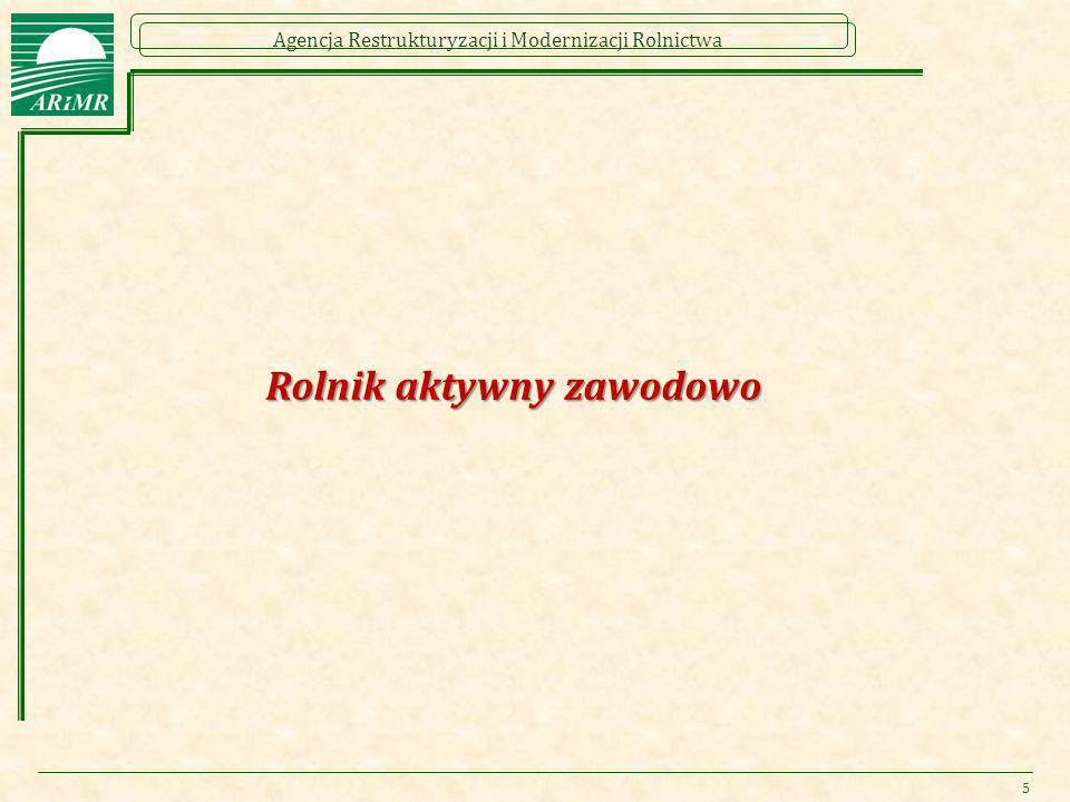 Agencja Restrukturyzacji i Modernizacji Rolnictwa Rolnik aktywny zawodowo 5