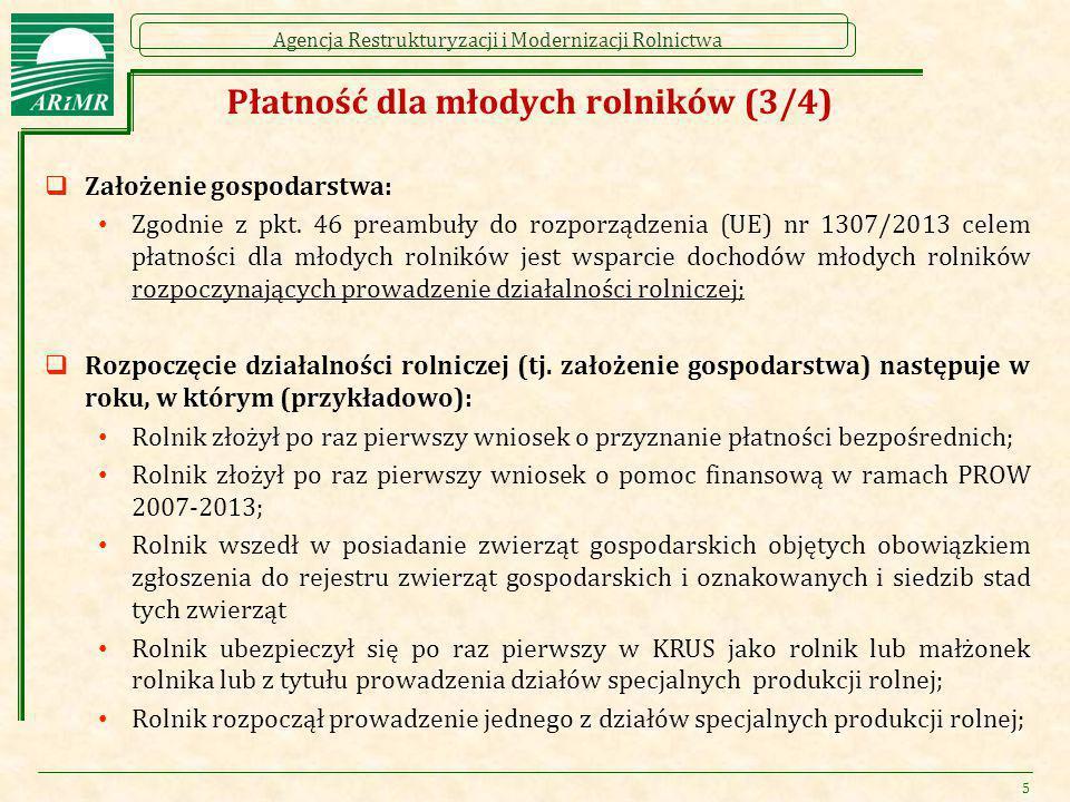 Agencja Restrukturyzacji i Modernizacji Rolnictwa Płatność dla młodych rolników (3/4)  Założenie gospodarstwa: Zgodnie z pkt. 46 preambuły do rozporz